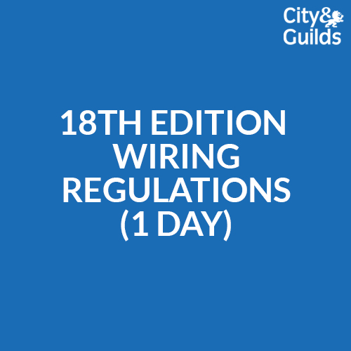 18th Edition Wiring Regulations 1 Day Update